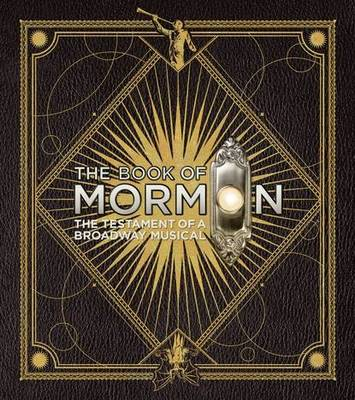 The Book of Mormon: The Testament of a Broadway Musical (Hardback)