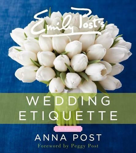 Emily Post's Wedding Etiquette, 6e (Paperback)