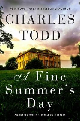 A Fine Summer's Day: An Inspector Ian Rutledge Mystery - Inspector Ian Rutledge (Hardback)
