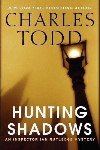 Hunting Shadows: An Inspector Ian Rutledge Mystery - Ian Rutledge Mystery 16 (Hardback)