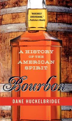 Bourbon: A History of the American Spirit (Hardback)