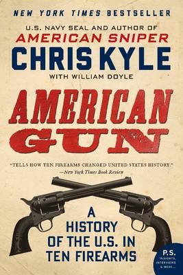 American Gun: A History of the U.S. in Ten Firearms (Paperback)