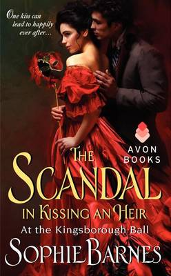 The Scandal In Kissing An Heir: At The Kingsborough Ball (Paperback)