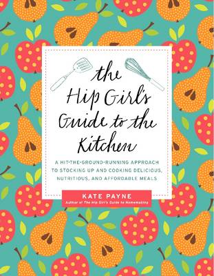The Hip Girl's Guide to the Kitchen (Paperback)