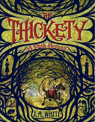 The Thickety: A Path Begins - The Thickety 1 (Paperback)