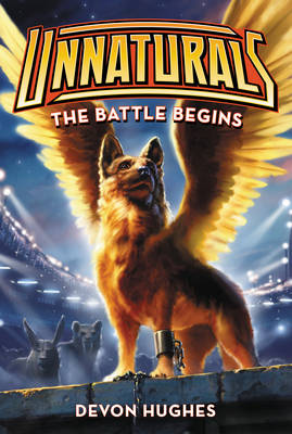 Unnaturals: The Battle Begins - Unnaturals 1 (Paperback)
