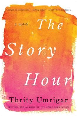 The Story Hour: A Novel (Hardback)