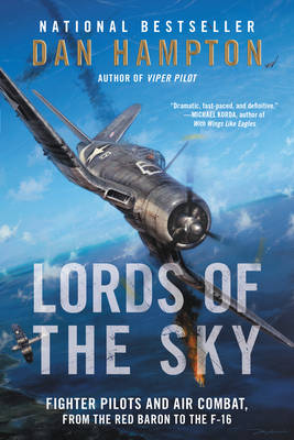 Lords of the Sky: Fighter Pilots and Air Combat, from the Red Baron to the F-16 (Paperback)