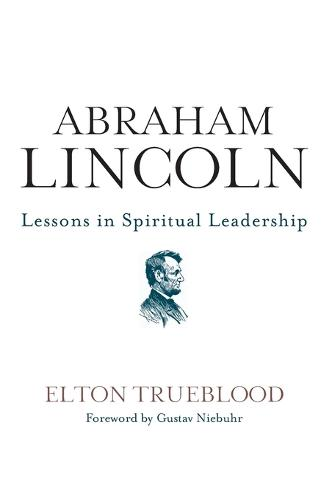 Abraham Lincoln: Lessons in Spiritual Leadership (Paperback)