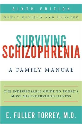 Surviving Schizophrenia: A Family Manual (Paperback)
