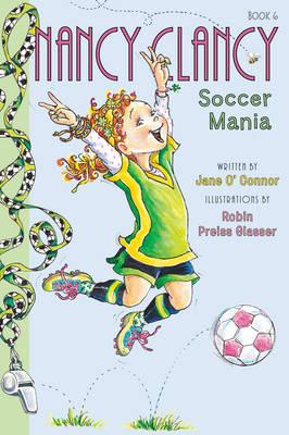 Fancy Nancy: Nancy Clancy, Soccer Mania - Nancy Clancy 6 (Hardback)