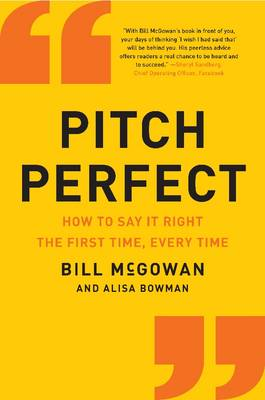 Pitch Perfect: How to Say It Right the First Time, Every Time (Hardback)