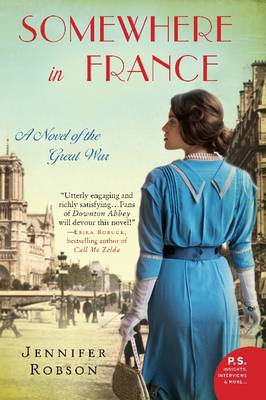Somewhere in France: A Novel of the Great War (Paperback)