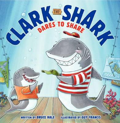 Clark The Shark Dares To Share (Hardback)