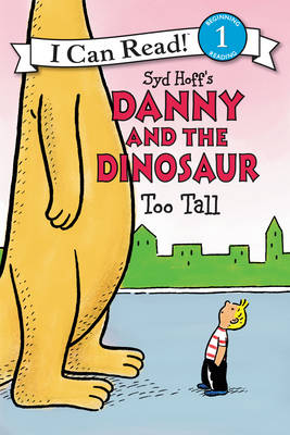 Danny and the Dinosaur: Too Tall - I Can Read Level 1 (Paperback)