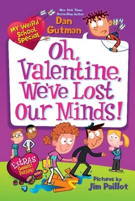 My Weird School Special: Oh, Valentine, We've Lost Our Minds! - My Weird School Special (Paperback)