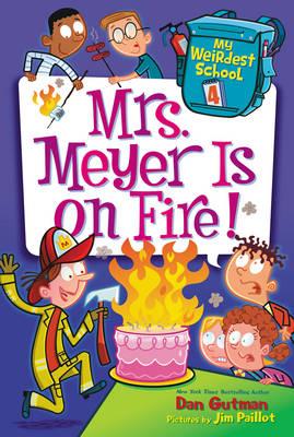 My Weirdest School #4: Mrs. Meyer Is on Fire! - My Weirdest School 4 (Paperback)