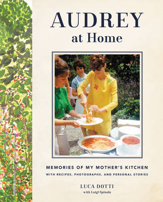Audrey at Home: Memories of My Mother's Kitchen (Hardback)