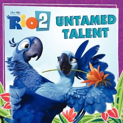 Rio 2: Untamed Talent - Rio (Paperback)