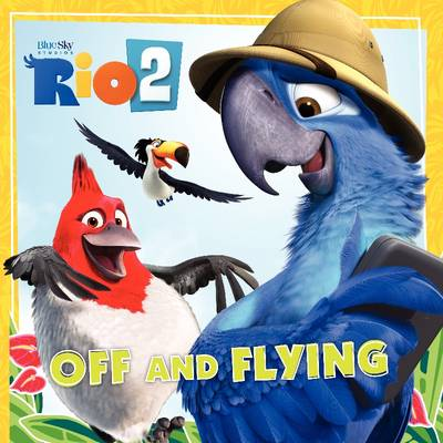 Rio 2: Off and Flying - Rio (Paperback)