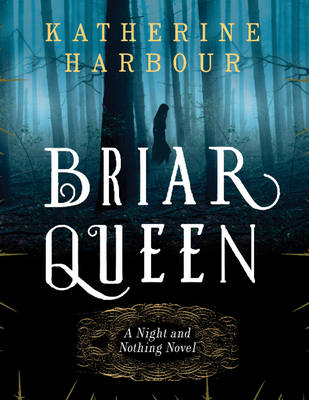 Briar Queen: A Night and Nothing Novel - Night and Nothing Novels (Paperback)