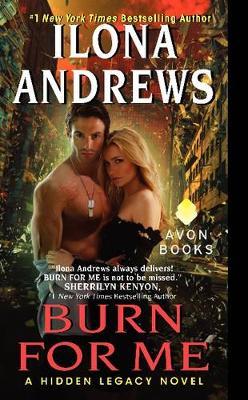 Burn for Me: A Hidden Legacy Novel - Hidden Legacy (Paperback)