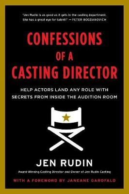 Confessions of a Casting Director: Help Actors Land Any Role with Secrets from Inside the Audition Room (Paperback)