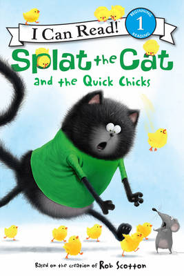 Splat the Cat and the Quick Chicks - I Can Read Level 1 (Paperback)