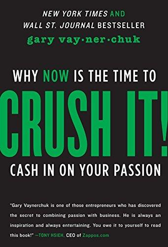Crush It!: Why NOW Is the Time to Cash In on Your Passion (Paperback)