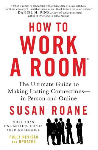 How to Work a Room: The Ultimate Guide to Making Lasting Connections--In Person and Online (Paperback)