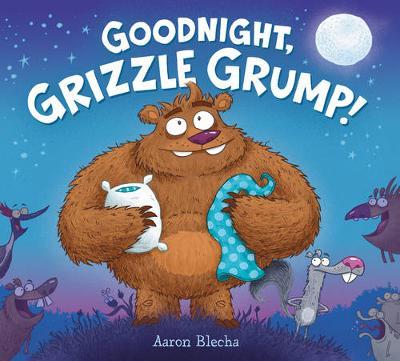 Goodnight, Grizzle Grump! (Hardback)