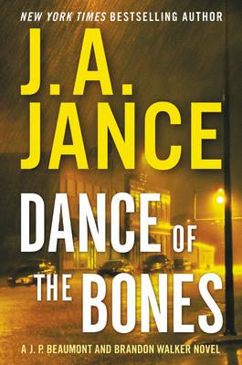 Dance of the Bones: A J. P. Beaumont and Brandon Walker Novel (Hardback)