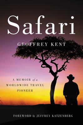 Safari: A Memoir of a Worldwide Travel Pioneer (Hardback)