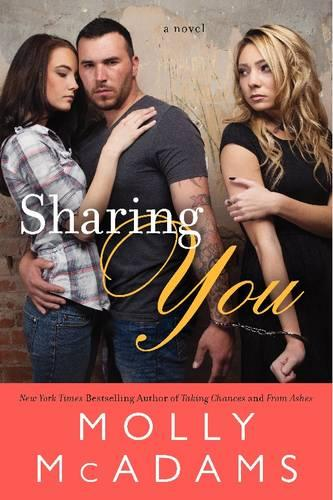 Sharing You: A Novel - Sharing You 1 (Paperback)