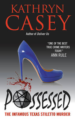 Possessed: The Infamous Texas Stiletto Murder (Paperback)