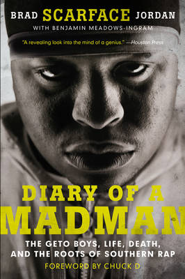 Diary of a Madman: The Geto Boys, Life, Death, and the Roots of Southern Rap (Paperback)