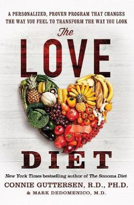 The Love Diet: A Personalized, Proven Program That Changes the Way You Feel to Transform the Way You Look (Paperback)