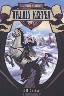 The Last Dragon Charmer #1: Villain Keeper - Last Dragon Charmer 1 (Paperback)