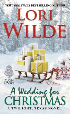 A Wedding for Christmas: A Twilight, Texas Novel - Twilight, Texas (Paperback)