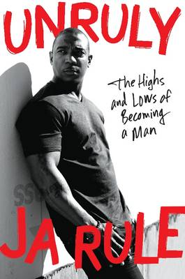 Unruly: The Highs and Lows of Becoming a Man (Hardback)