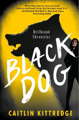Black Dog: Hellhound Chronicles - Hellhound Chronicles 1 (Paperback)