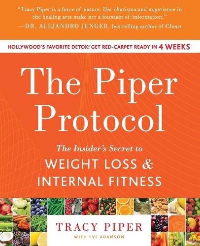The Piper Protocol: The Insider's Secret to Weight Loss and Internal Fitness (Paperback)