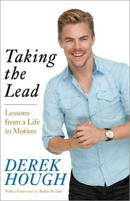 Taking the Lead: Lessons from a Life in Motion (Hardback)