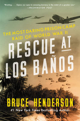 Rescue at Los Banos: The Most Daring Prison Camp Raid of World War II (Paperback)