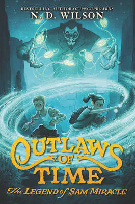 Outlaws of Time: The Legend of Sam Miracle - Outlaws of Time 1 (Paperback)