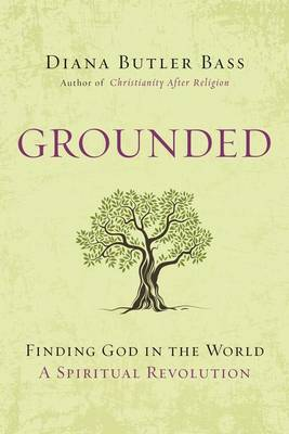 Grounded: Finding God in the World-A Spiritual Revolution (Hardback)