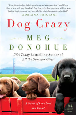 Dog Crazy: A Novel of Love Lost and Found (Paperback)