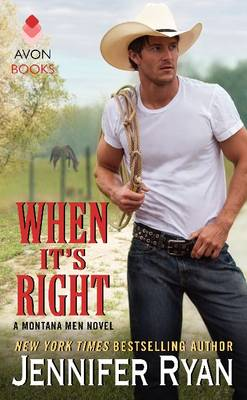 When it's Right: A Montana Men Novel - Montana Men 02 (Paperback)