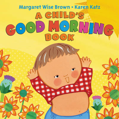 A Child's Good Morning Book (Board book)