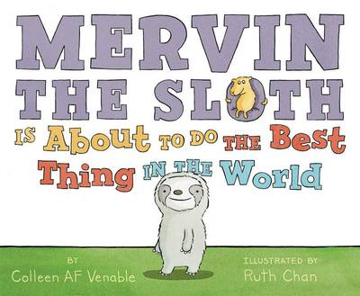 Mervin The Sloth Is About To Do The Best Thing In The World (Hardback)